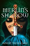 Merlin's Shadow (The Merlin Spiral Book 2)