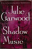 shadow music a novel by julie garwood hardcover first edition 1st printing 2007