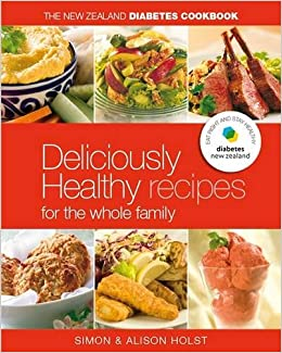 Nz diabetes cookbook easy everyday recipes for the whole family nz diabetes cookbook easy everyday recipes for the whole family alison holst simon holst 9781877382093 amazon books forumfinder Image collections