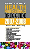 Prentice Hall Health Professional's Drug Guide, Margaret Shannon and Billie A. Wilson, 0135134080