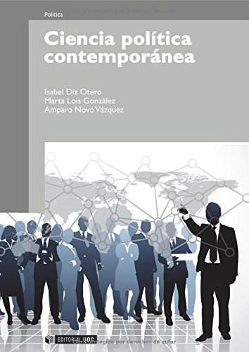 Ciencia política contemporánea (Manuales) Tapa blanda – 2 feb 2012 Isabel Diz Otero Marta Lois González Amparo Novo Vázquez Editorial UOC