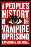 #6: A People's History of the Vampire Uprising: A Novel