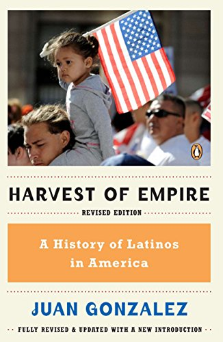 Harvest of Empire: A History of Latinos in ()