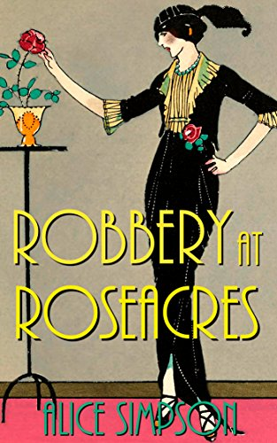 Robbery at Roseacres: A Jane Carter Historical Cozy (Book Six) (Jane Carter Historical Cozy Mysteries 6) by [Simpson, Alice]