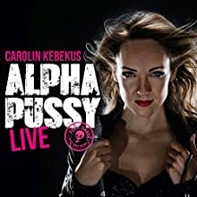 "Carolin Kebekus - ""AlphaPussy"""