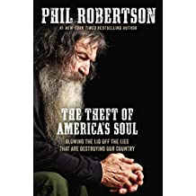 The Theft of America's Soul: Blowing the Lid Off the Lies...