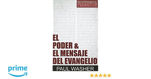 El Poder & El Mensaje Del Evangelio (Spanish Edition): Paul Washer: 9781944586034: Amazon.com: Books