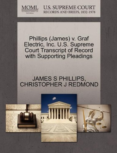 Phillips (James) v. Graf Galvanizing, Inc. U.S. Supreme Court Transcript of Record with Supporting Pleadings