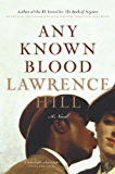 Any Known Blood: A Novel