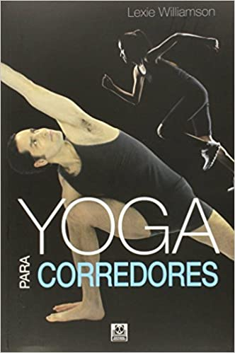 Yoga Para Corredores de Lexie Williamson 11 mar 2015 Tapa ...