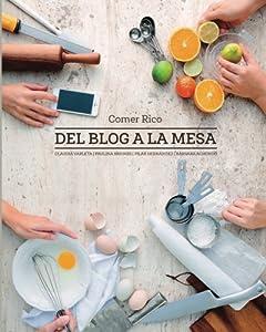 Comer Rico: Del Blog a La Mesa (Spanish Edition)