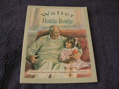Voyages - Reading to Children Level Two: Underway: Walter Hottle Bottle by Bronwen Scarffe (1994-11-03) - Cover Hottle