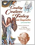 Creating Creatures of Fantasy and Imagination, Claudia Nice, 1581806183