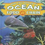 What Eats What in an Ocean Food Chain (Food Chains) by Suzanne Slade (2012-08-01)