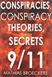 Conspiracies, Conspiracy Theories, and the Secrets Of 9/11, Mathias Broeckers, 0930852230