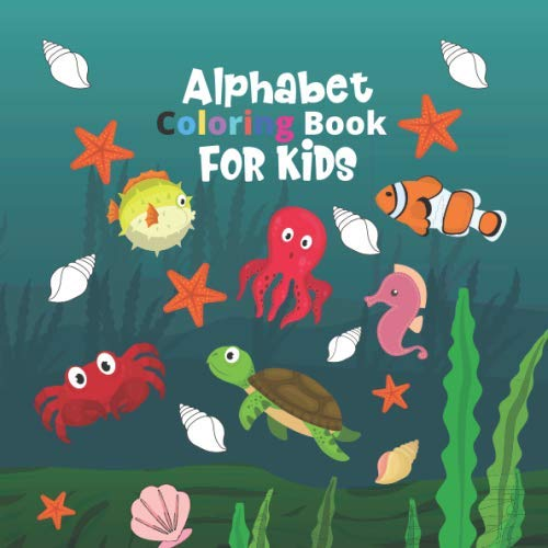 Alphabet Coloring Book for Kids: Activity book for kids, cute and fun , kids ages 3-6 Fishing