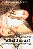 The Abolitionist, Elisabeth Allen, 1901917169