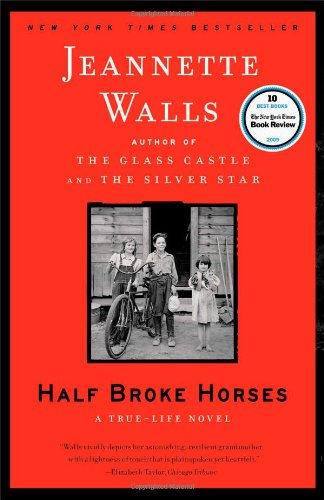 Half Broke Horses: A True-Life Novel - Glass Castle