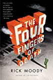 The Four Fingers of Death, Rick Moody, 0316118931