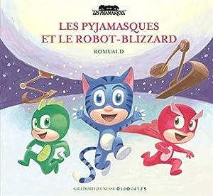 """Afficher """"Pyjamasques (Les) n° 18 Les Pyjamasques et le robot-blizzard"""""""