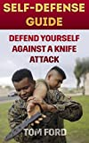 img - for Self-Defense Guide: Defend Yourself Against A Knife Attack book / textbook / text book