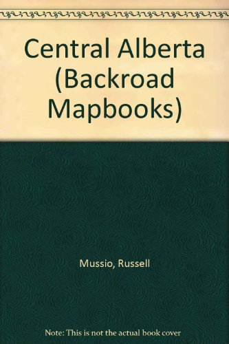 Backroad Mapbooks: Central Alberta (Backroad Mapbooks) (Backroads Mapbook Central Alberta compare prices)