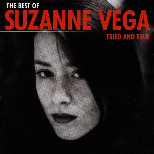 Tried And True: The Best of Suzanne Vega (Suzanne Vega Best Of)