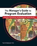 The Manager's Guide to Program Evaluation, Paul W. Mattessich, 0940069385