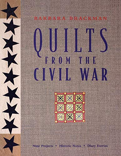 Quilts from the Civil War: Nine Projects, Historic Notes, Diary Entries ()