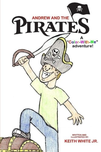 """Read Online Andrew and the Pirates: A """"Color-With-Me"""" adventure (""""Color-With-Me"""" Adventures) pdf"""