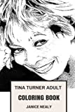 Tina Turner Adult Coloring Book: Queen of Rock and Roll and Bestselling Artist of All Time, Grammy Award Winner and Black American Inspired Adult Coloring Book (Tina Turner Books)