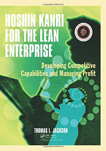 Hoshin Kanri For The Lean Enterprise  Developing Competitive Capabilities And Managing Profit
