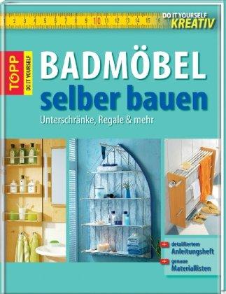 Badmöbel selber bauen unterschränke regale und mehr  Do-it-yourself kreativ: Badmöbel selber bauen. Unterschränke ...
