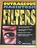 Outrageous Macintosh Filters, David D. Busch, 155828429X