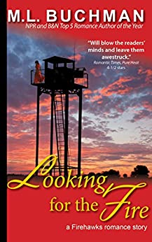 Looking for the Fire (Firehawks Book 3) by [Buchman, M. L.]