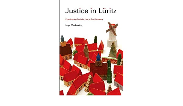Justice in Luritz: Experiencing Socialist Law in East Germany