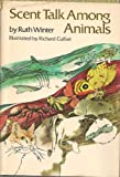 Scent Talk among Animals, Ruth Winter, 0397317328