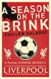 Front cover for the book A Season on the Brink: A Portrait of RAFA Benitez's Liverpool by Guillem Balague