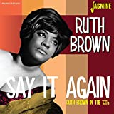 Say It Again - Ruth Brown In The 60s [ORIGINAL RECORDINGS REMASTERED]