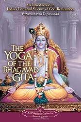 The Yoga of the Bhagavad Gita (Self-Realization Fellowship)