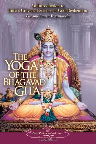 The Yoga of the Bhagavad Gita (Self-Realization Fellowship)