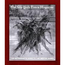 New York Times Magazine - Feb. 4, 2018. Winter Olympics Guide; Skeleton; Luge; Speedskating; Hockey; Snowboard; Ski Jumping; Curling; Cross-Country, Alpine & Nordic Combined Skiing; Figure Skating