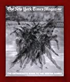 New York Times Magazine - Feb. 4, 2018. Winter Olympics Guide; Skeleton; Luge; Speedskating; Hockey; Snowboard; Ski Jumping; Curling; Cross-Country, Alpine & Nordic Combined Skiing; Figure Skating