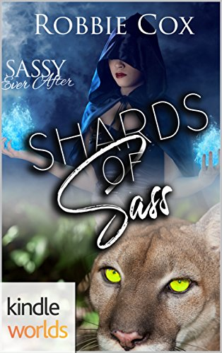 Sassy Ever After: Shards of Sass (Kindle Worlds Novella) (Sanctuary of Bull Creek Book 1)