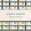 Pigeon English Hörbuch von Stephen Kelman Gesprochen von: Bahni Turpin