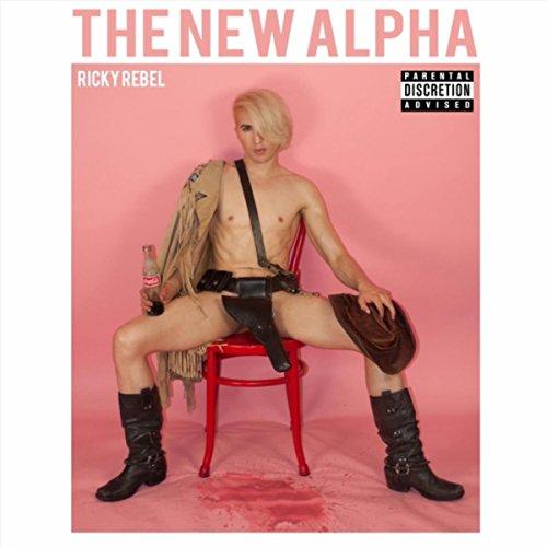 The New Alpha [Explicit]