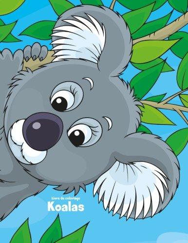 Livre De Coloriage Koalas 1 Volume 1 French Edition Nick