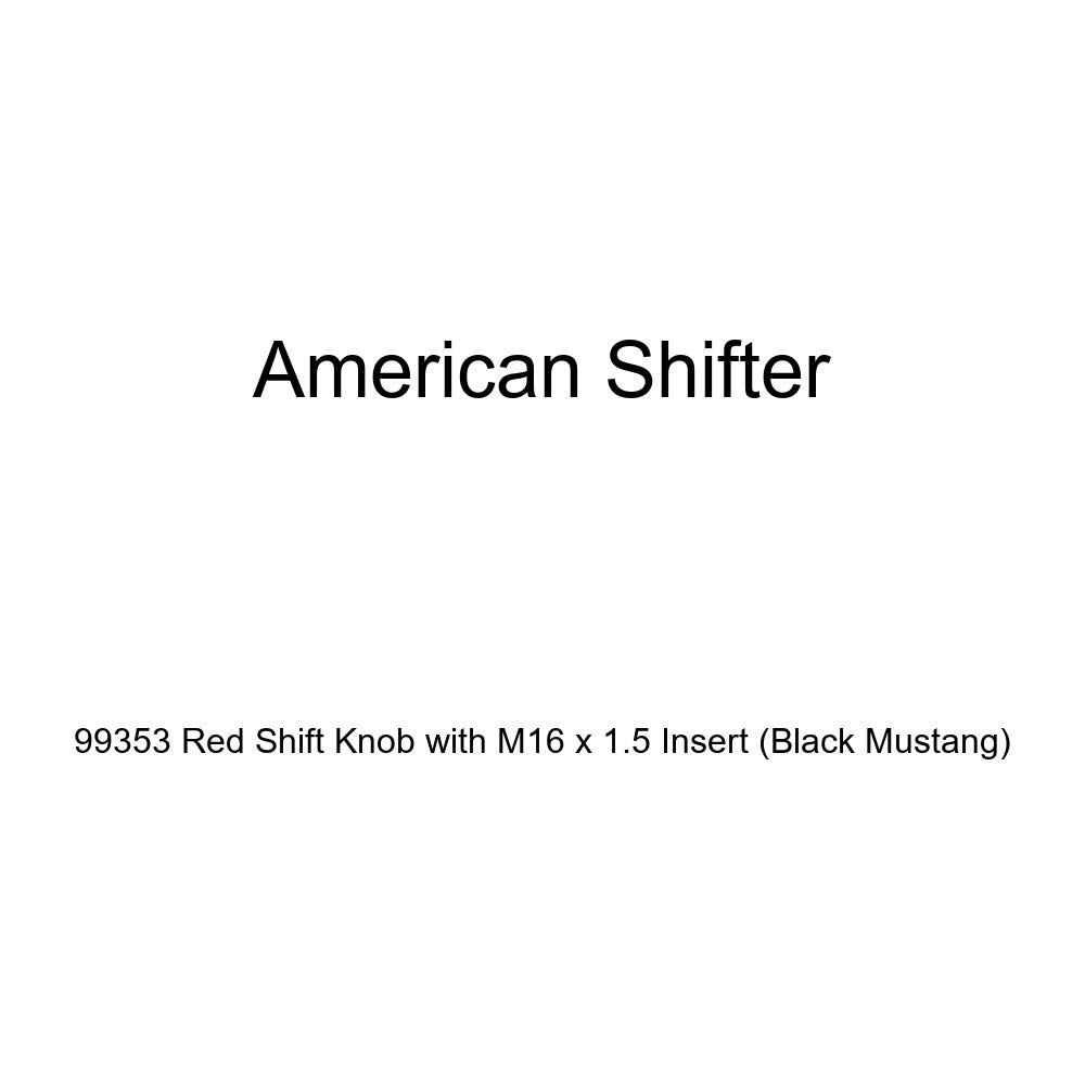 American Shifter 99353 Red Shift Knob with M16 x 1.5 Insert Black Mustang