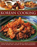 Korean Cooking: Discover One Of The World S Great Cuisines With 150 Recipes Shown In 800 Photographs