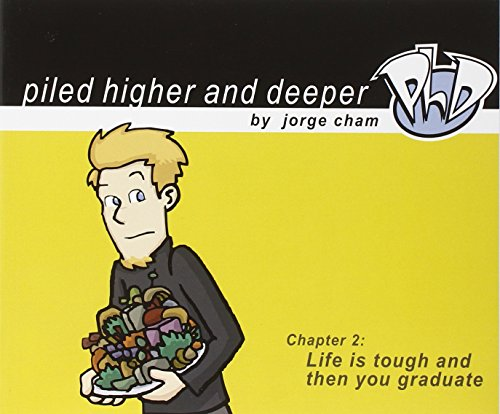 Life is tough and then you graduate: The second Piled Higher and Deeper Comic Strip Collection